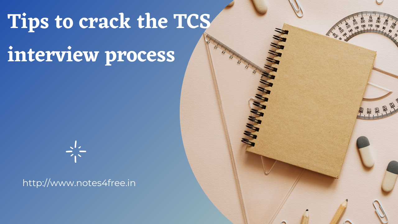 tips to crack the TCS interview process and brief explain about TCS in 2021