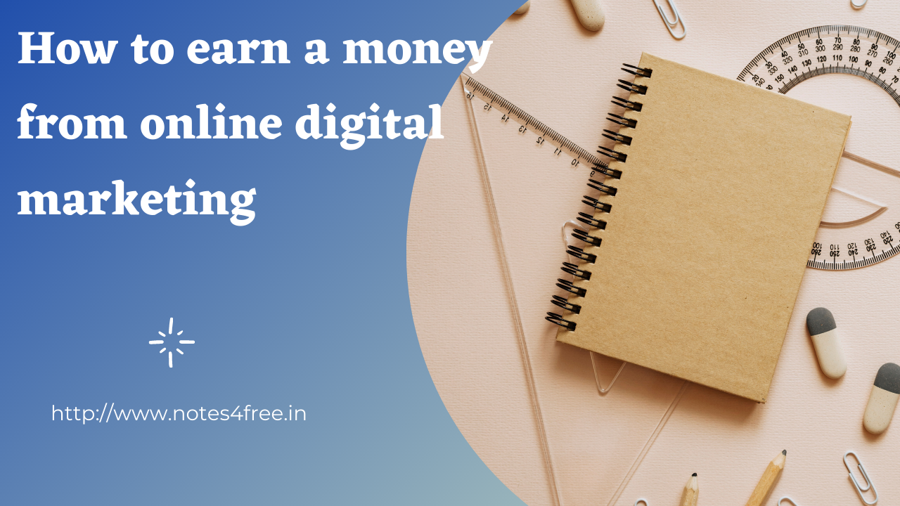 How to earn a money from online digital marketing